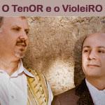 O TENOR E O VIOLEIRO