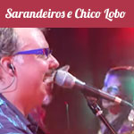 CHICO LOBO E SARANDEIROS